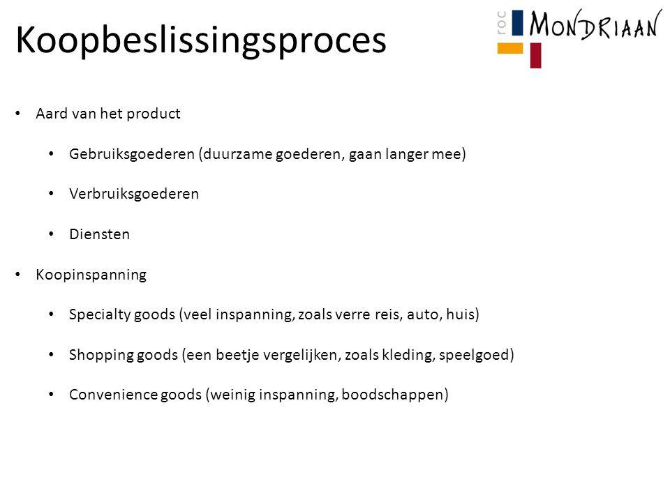 Koopbeslissingsproces Aard van het product Gebruiksgoederen (duurzame goederen, gaan langer mee) Verbruiksgoederen Diensten Koopinspanning Specialty g
