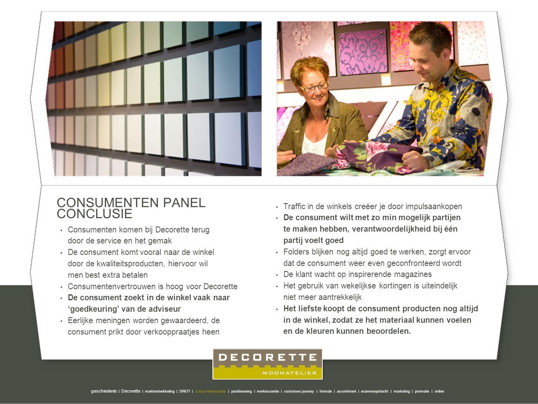 Pip Studio CONSUMENTEN PANEL CONCLUSIE Consumenten komen bij Decorette terug door de service en het gemak De consument komt vooral naar de winkel door