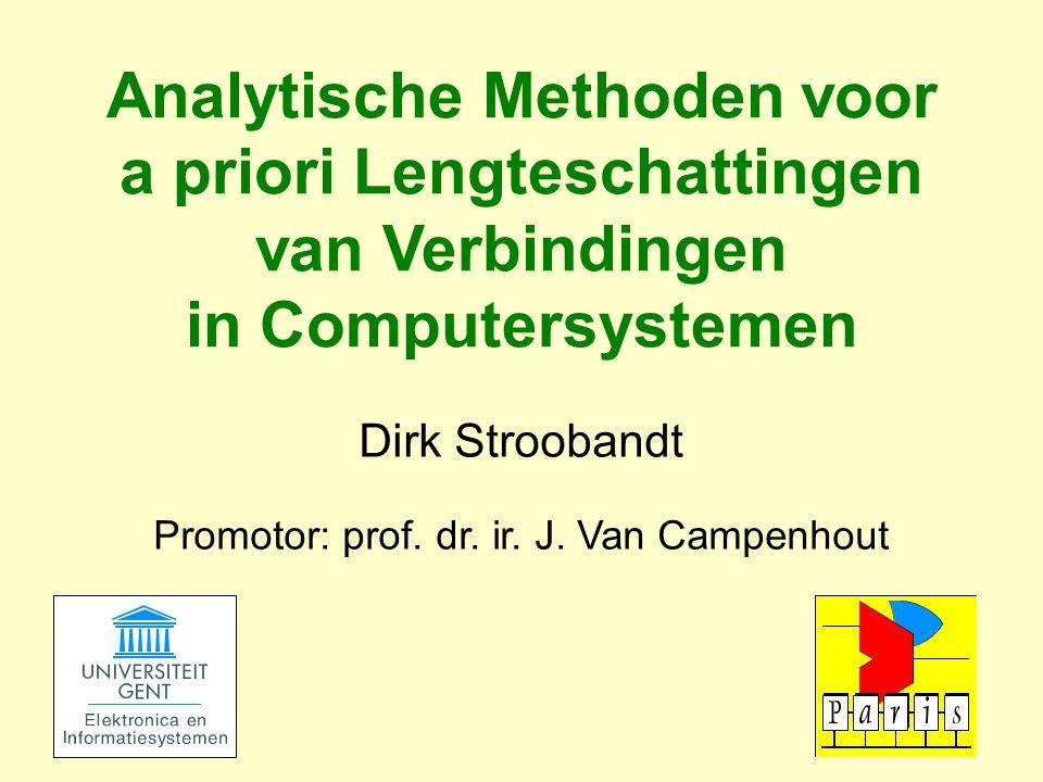 Dirk Stroobandt Promotor: prof. dr. ir. J.
