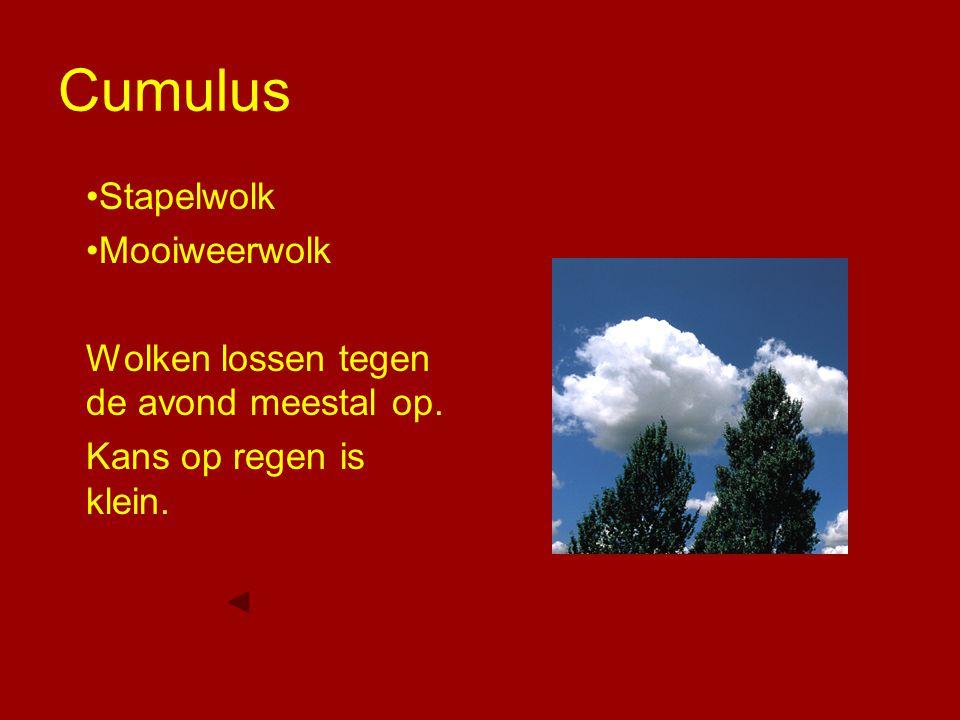 Cumulus Stapelwolk Mooiweerwolk Wolken lossen tegen de avond meestal op. Kans op regen is klein.
