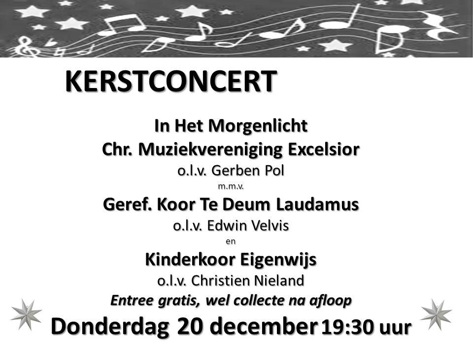 KERSTCONCERT In Het Morgenlicht Chr. Muziekvereniging Excelsior o.l.v.