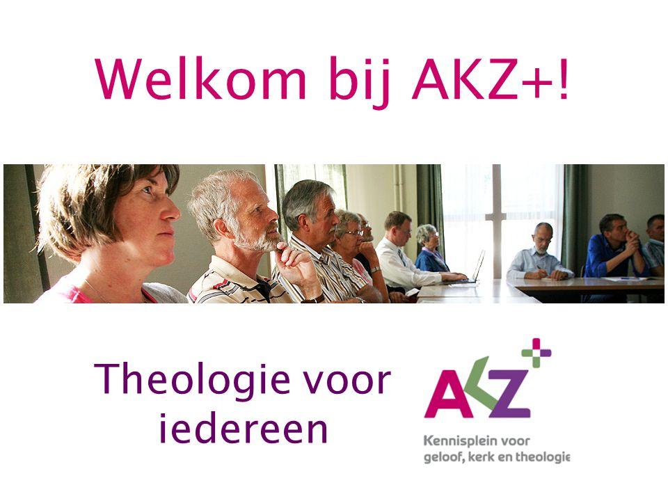Welkom bij AKZ+! Theologie voor iedereen