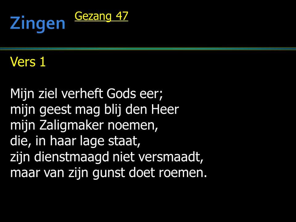 Vers 1 Mijn ziel verheft Gods eer; mijn geest mag blij den Heer mijn Zaligmaker noemen, die, in haar lage staat, zijn dienstmaagd niet versmaadt, maar van zijn gunst doet roemen.
