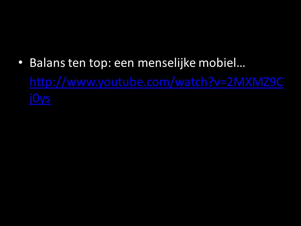 Balans ten top: een menselijke mobiel… http://www.youtube.com/watch?v=2MXMZ9C j0ys http://www.youtube.com/watch?v=2MXMZ9C j0ys