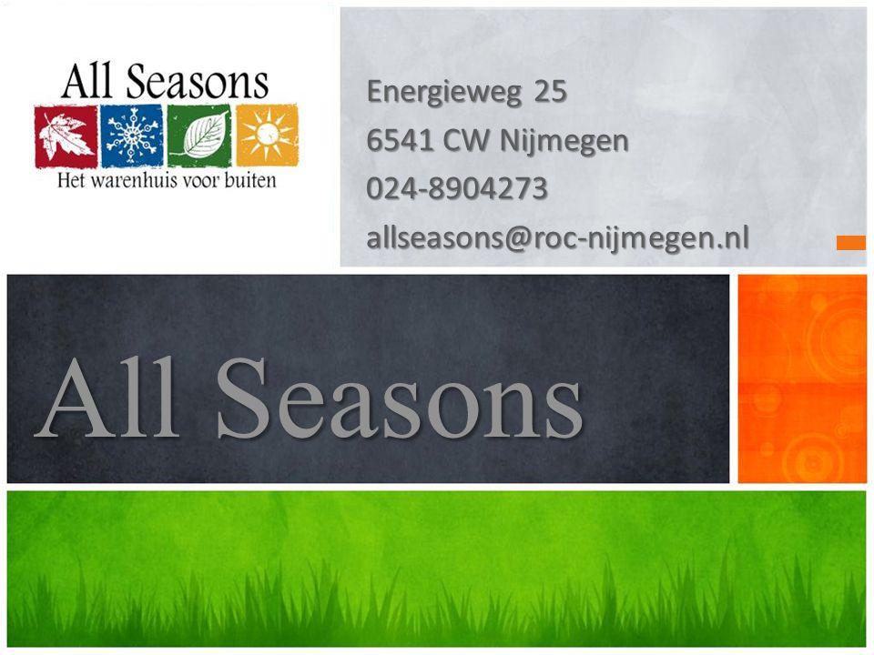 Energieweg 25 6541 CW Nijmegen 024-8904273allseasons@roc-nijmegen.nl All Seasons