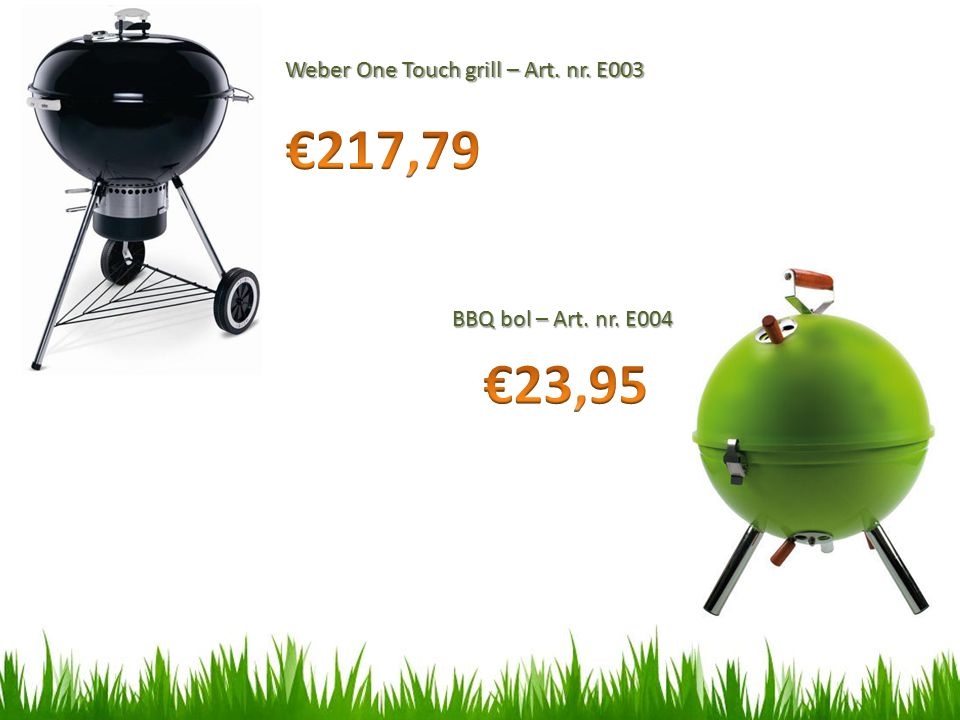 Weber One Touch grill – Art. nr. E003 BBQ bol – Art. nr. E004