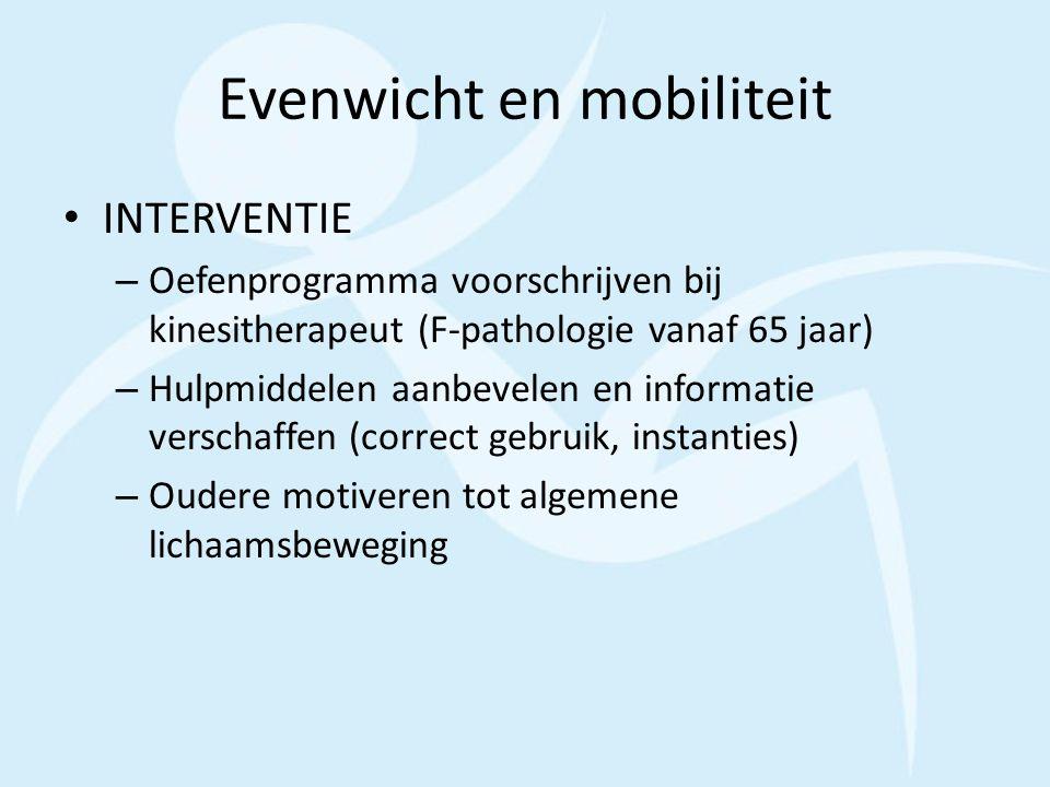 Evenwicht en mobiliteit INTERVENTIE – Oefenprogramma voorschrijven bij kinesitherapeut (F-pathologie vanaf 65 jaar) – Hulpmiddelen aanbevelen en infor