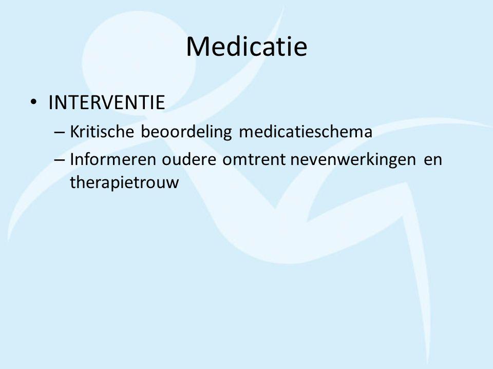 Medicatie INTERVENTIE – Kritische beoordeling medicatieschema – Informeren oudere omtrent nevenwerkingen en therapietrouw