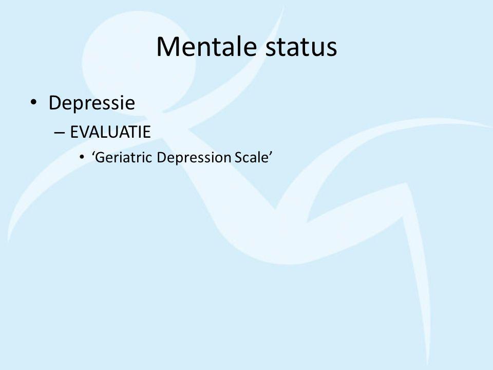 Mentale status Depressie – EVALUATIE 'Geriatric Depression Scale'