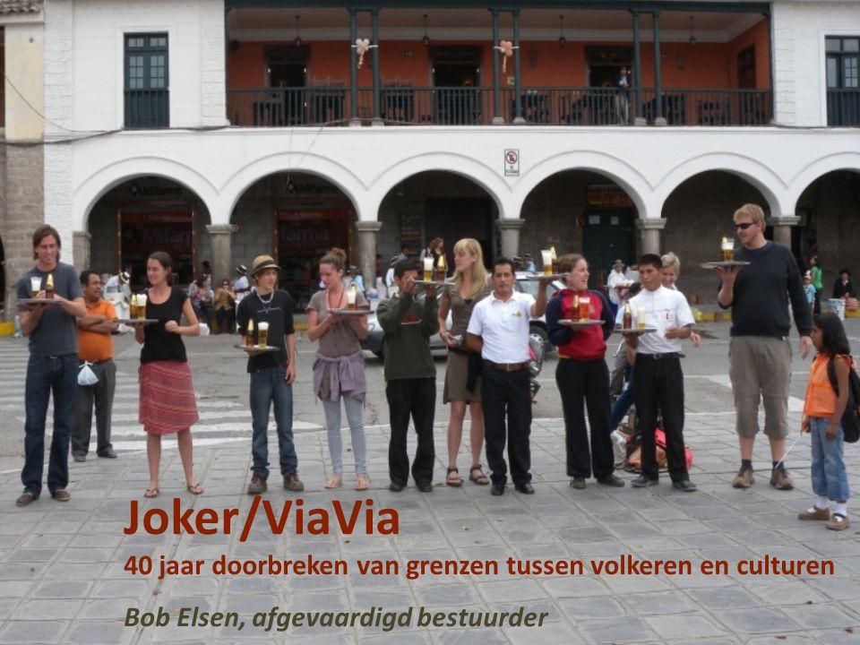 Joker/ViaVia Missie Duurzaam Toerisme en Intercultureel Ondernemen als bron van tolerantie en waardering hefboom voor economische, sociale en culturele ontwikkeling Basiswaarden: Openheid Gelijkwaardigheid Ontmoeting Verwondering