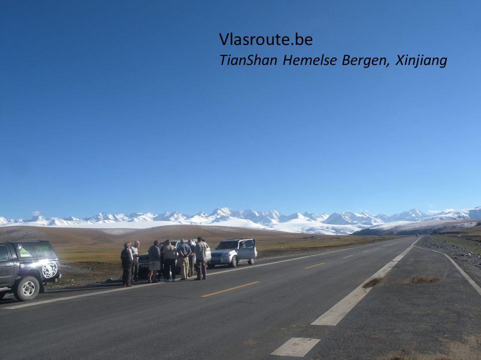 Met dank voor het luisteren Vlasroute.be 2013 Karakorum Gebergte, Xinjiang, Vlasroute.be TianShan Hemelse Bergen, Xinjiang