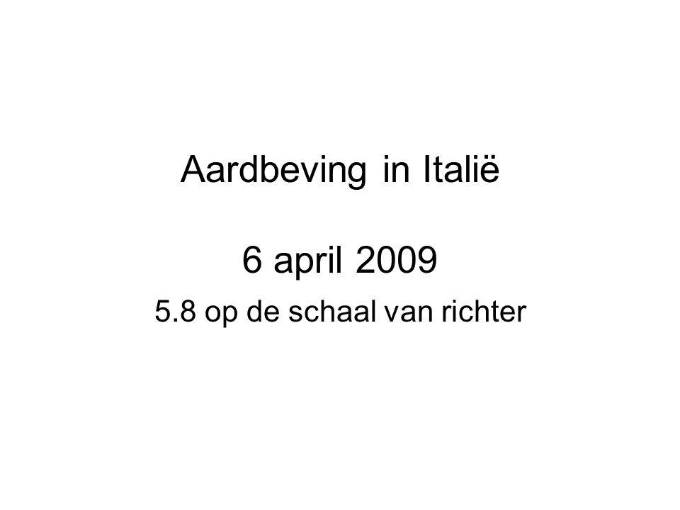 Aardbeving in Italië 6 april 2009 5.8 op de schaal van richter