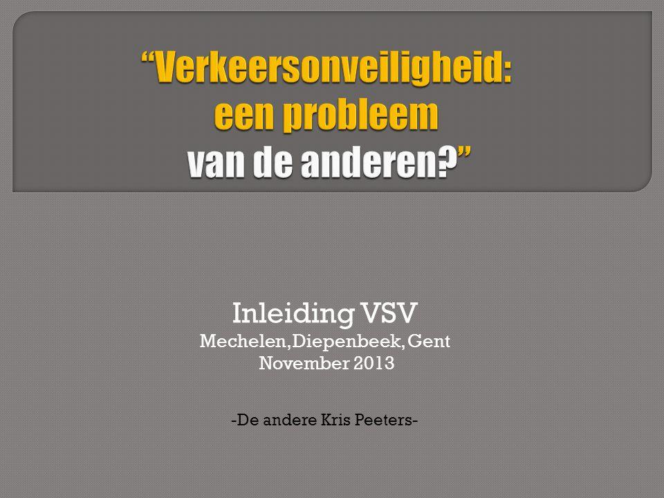 Inleiding VSV Mechelen, Diepenbeek, Gent November 2013 -De andere Kris Peeters-
