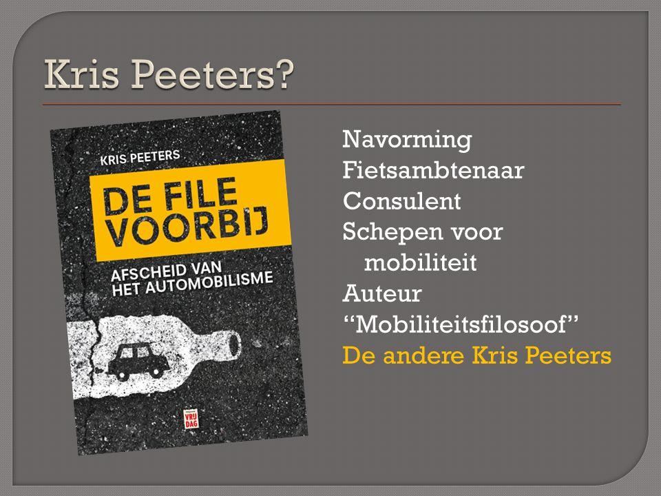 Navorming Fietsambtenaar Consulent Schepen voor mobiliteit Auteur Mobiliteitsfilosoof De andere Kris Peeters