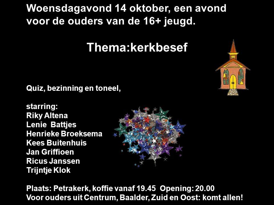 Woensdagavond 14 oktober, een avond voor de ouders van de 16+ jeugd.