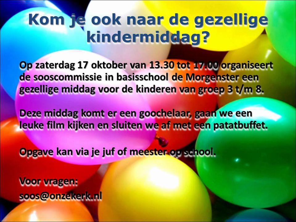 Kom je ook naar de gezellige kindermiddag? Op zaterdag 17 oktober van 13.30 tot 17.00 organiseert de sooscommissie in basisschool de Morgenster een ge
