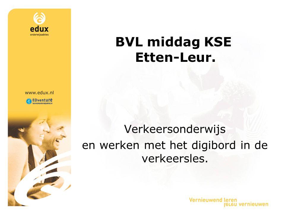 BVL middag KSE Etten-Leur. Verkeersonderwijs en werken met het digibord in de verkeersles.
