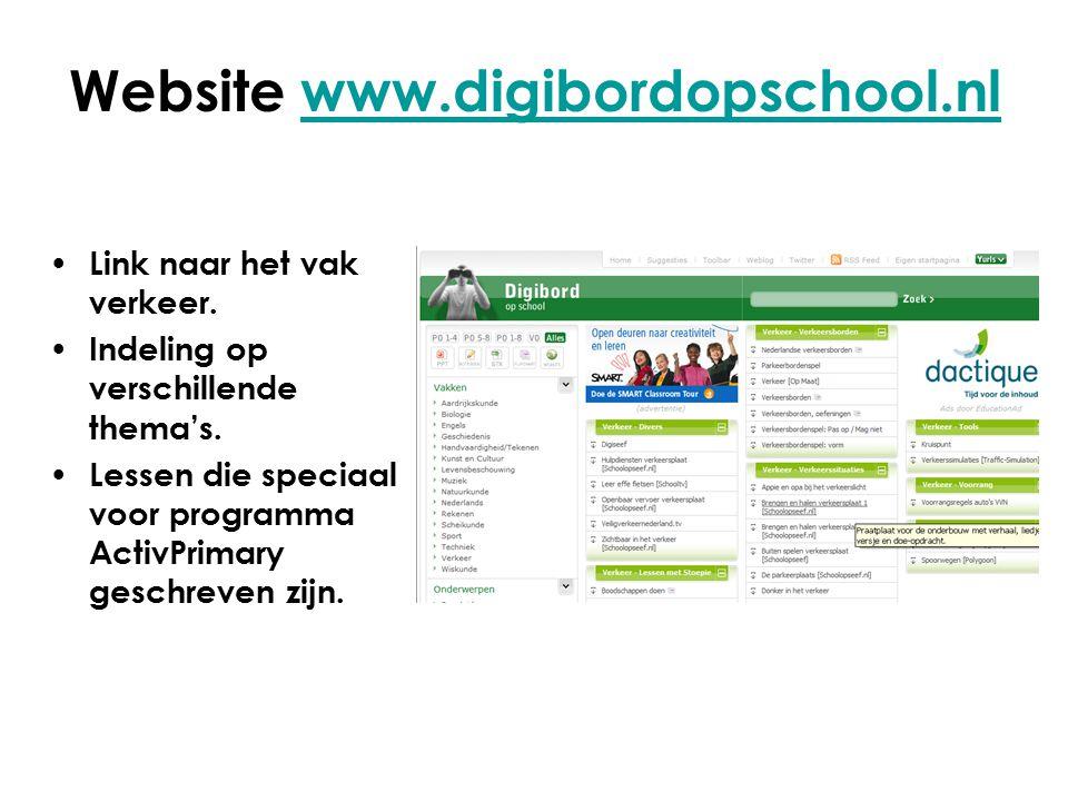 Website www.digibordopschool.nlwww.digibordopschool.nl Link naar het vak verkeer. Indeling op verschillende thema's. Lessen die speciaal voor programm