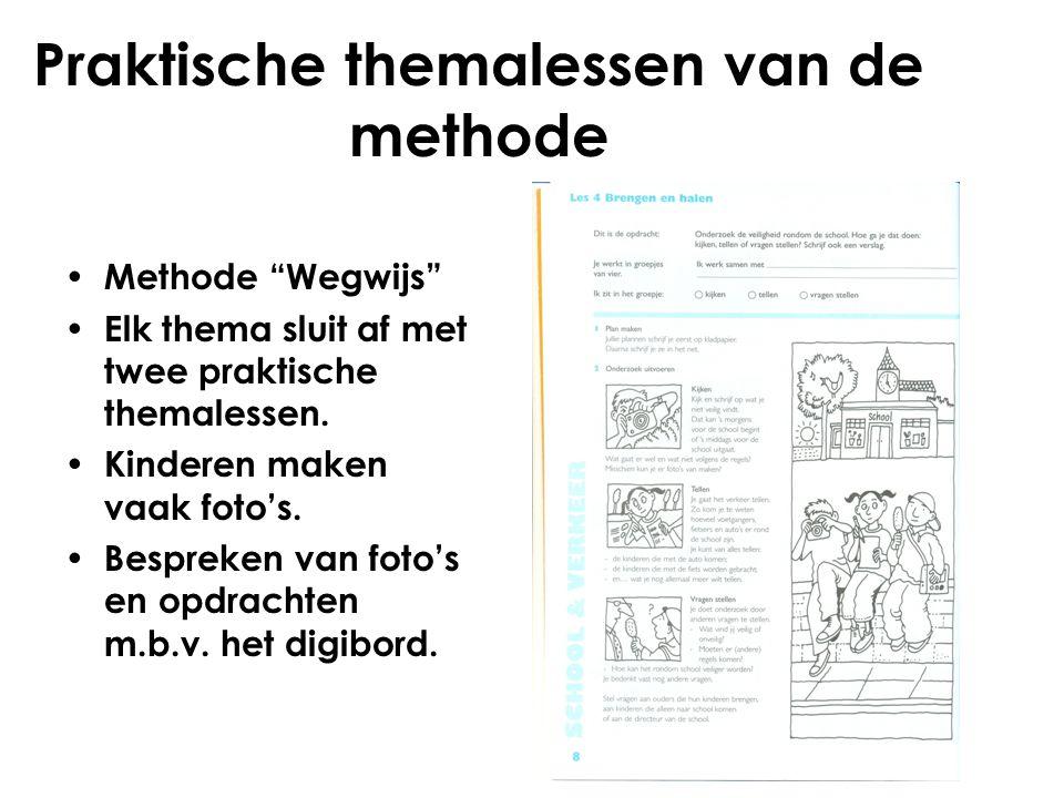 """Praktische themalessen van de methode Methode """"Wegwijs"""" Elk thema sluit af met twee praktische themalessen. Kinderen maken vaak foto's. Bespreken van"""