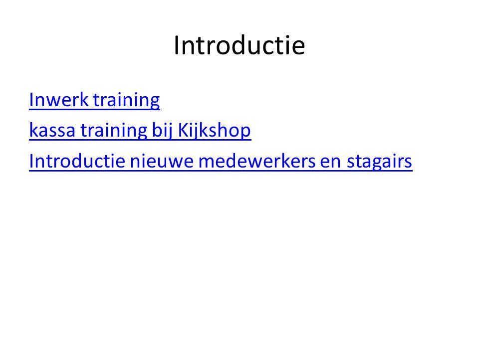 Introductie Inwerk training kassa training bij Kijkshop Introductie nieuwe medewerkers en stagairs
