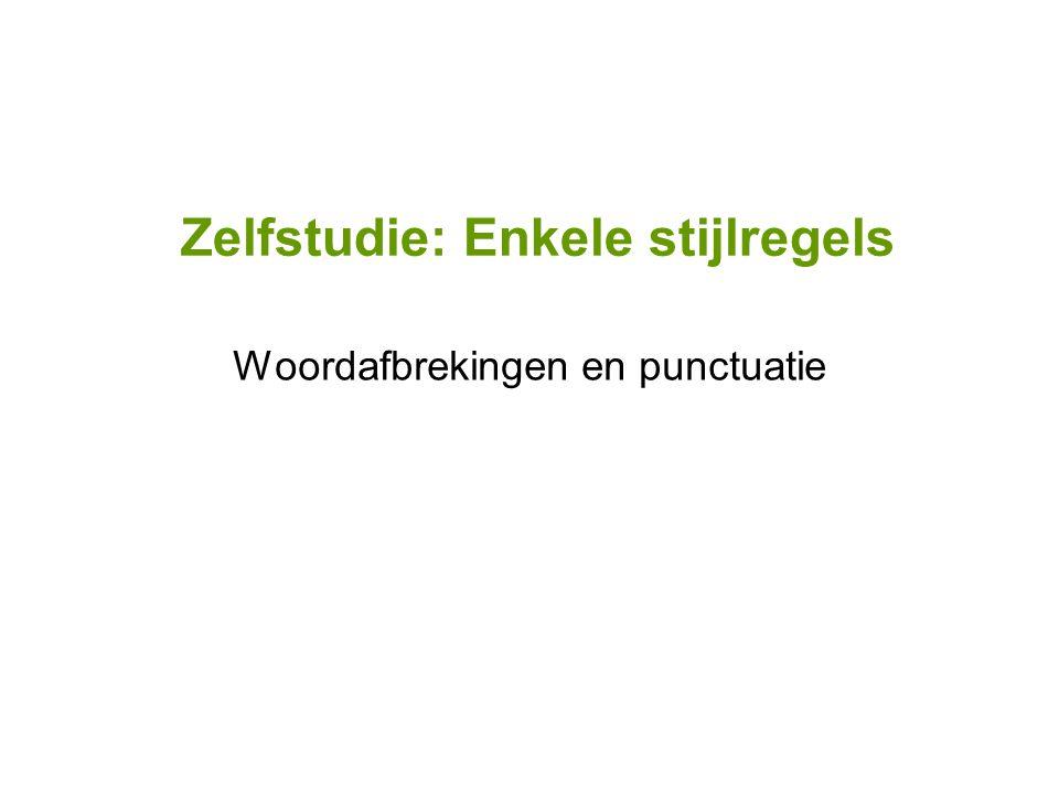 Zelfstudie: Enkele stijlregels Woordafbrekingen en punctuatie