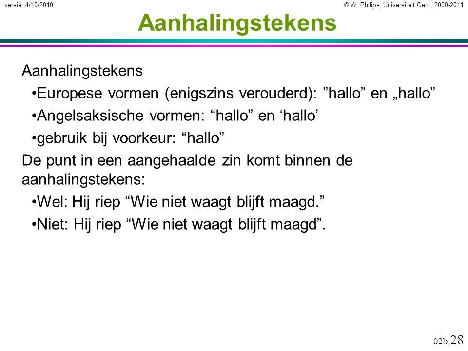 """© W. Philips, Universiteit Gent, 2000-2011versie: 4/10/2010 02b. 28 Aanhalingstekens Europese vormen (enigszins verouderd): """"hallo"""" en """"hallo"""" Angelsa"""