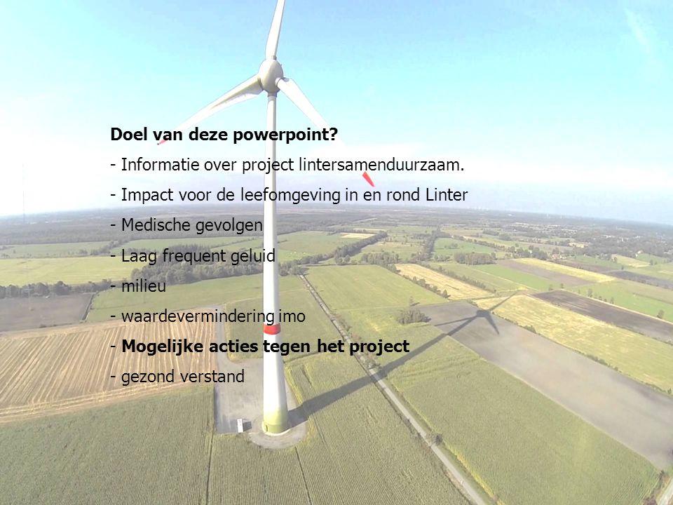 Doel van deze powerpoint? - Informatie over project lintersamenduurzaam. - Impact voor de leefomgeving in en rond Linter - Medische gevolgen - Laag fr