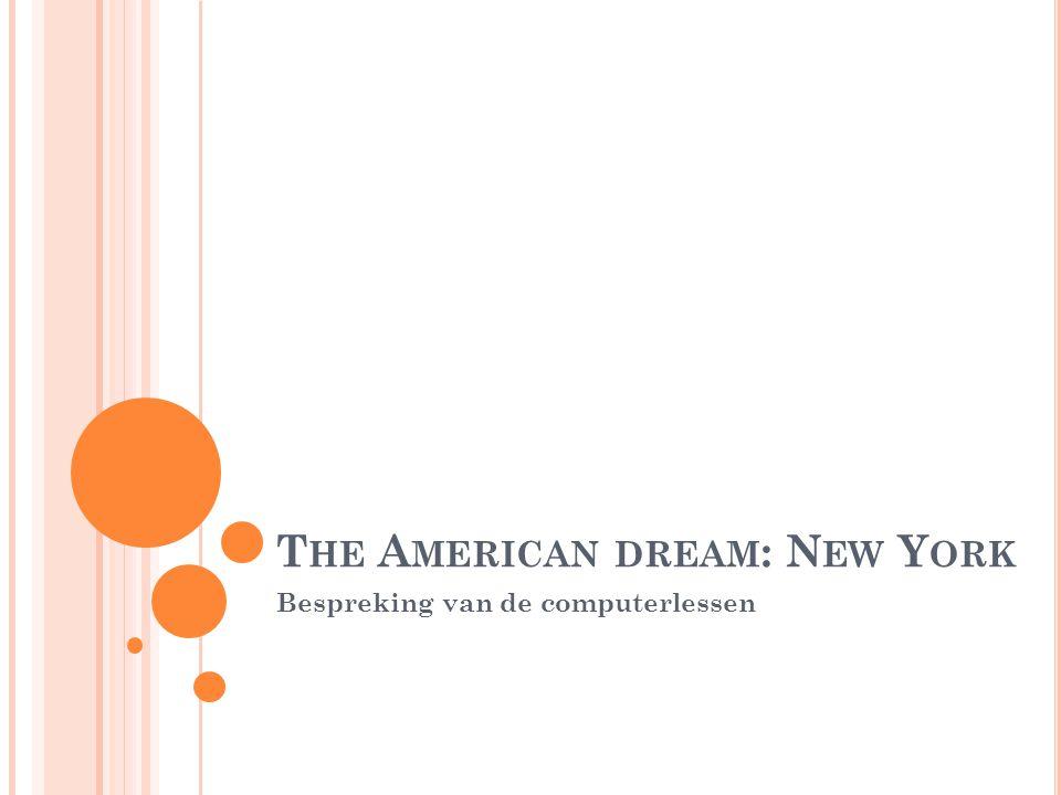 T HE A MERICAN DREAM : N EW Y ORK Bespreking van de computerlessen
