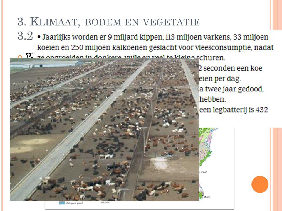 3. K LIMAAT, BODEM EN VEGETATIE 3.2. D E B ODEM Wat is de voornaamste manier waarop men in NY de bodem gebruikt?  Slachterijen en vleesverwerkende in