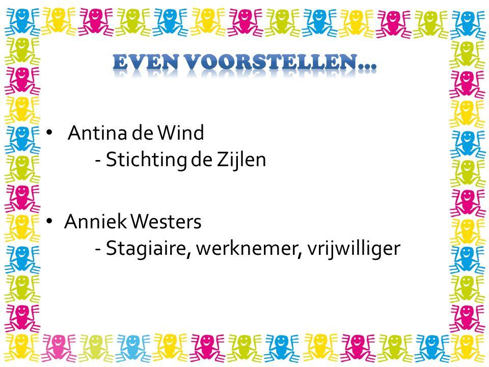 Antina de Wind - Stichting de Zijlen Anniek Westers - Stagiaire, werknemer, vrijwilliger