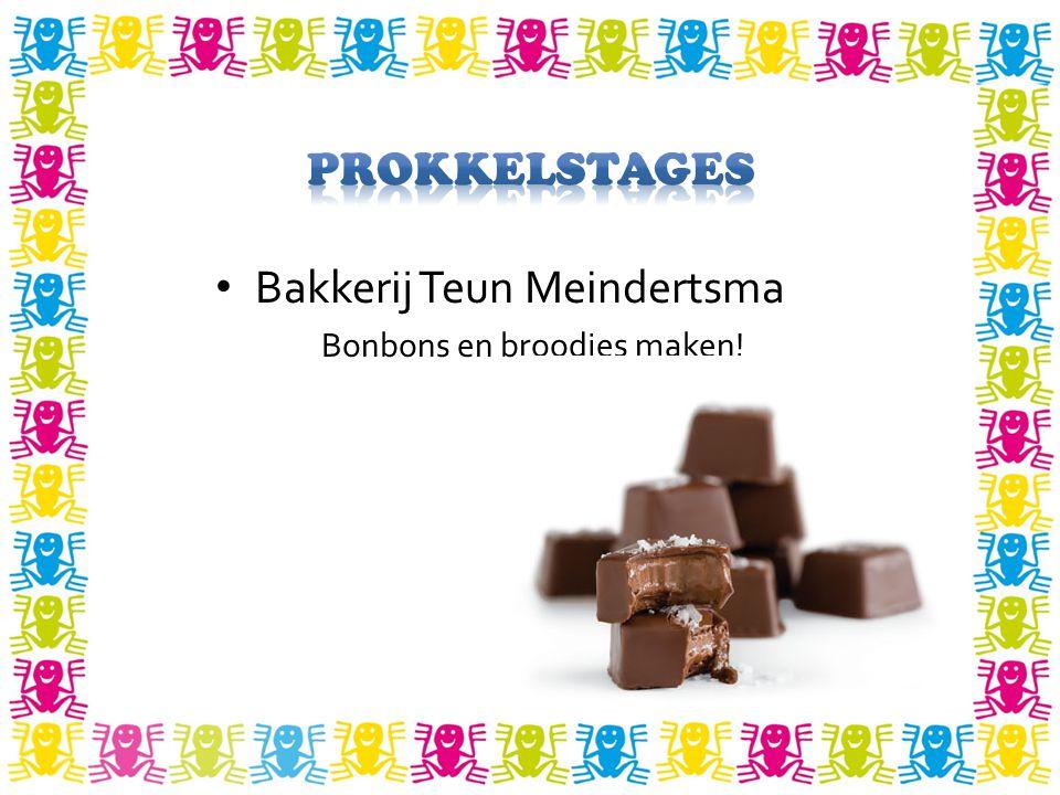 Bakkerij Teun Meindertsma Bonbons en broodjes maken!