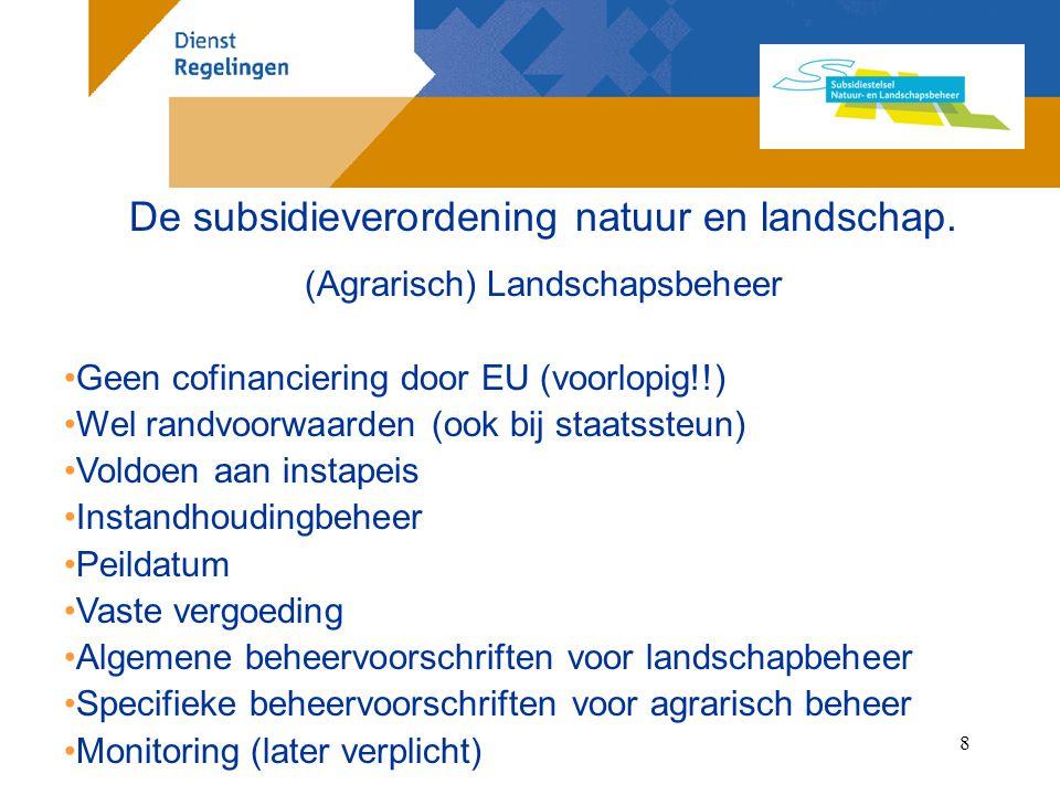 9 De subsidieverordening natuur en landschap.