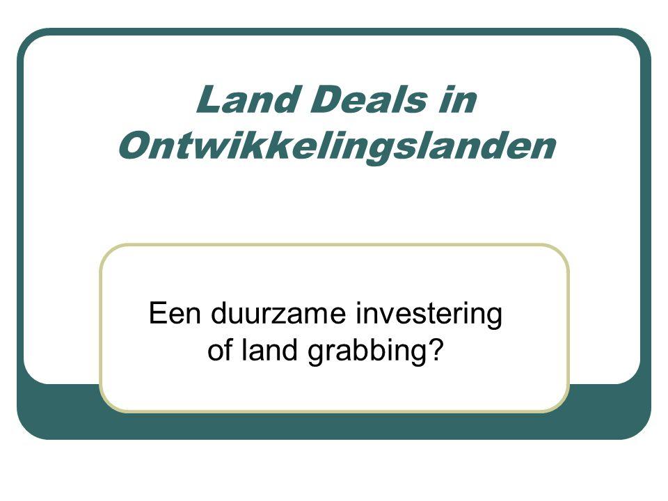Land Deals in Ontwikkelingslanden Een duurzame investering of land grabbing?