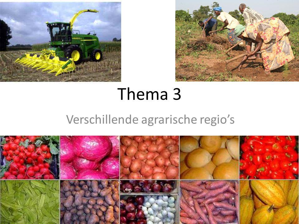 Thema 3 Verschillende agrarische regio's