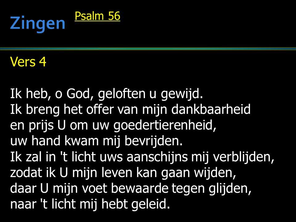 Vers 4 Ik heb, o God, geloften u gewijd.