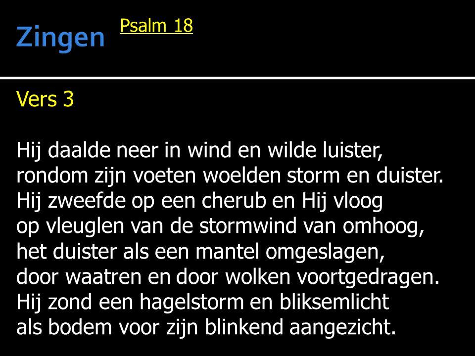 Vers 3 Hij daalde neer in wind en wilde luister, rondom zijn voeten woelden storm en duister.