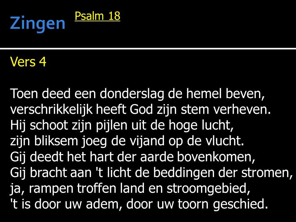 Vers 5 God boog zich neer, zijn hand heeft mij gevonden toen mij de waatren aan de lippen stonden.