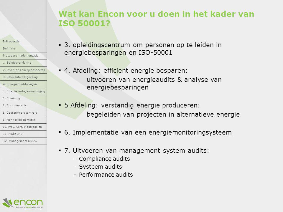 Wat kan Encon voor u doen in het kader van ISO 50001?  3. opleidingscentrum om personen op te leiden in energiebesparingen en ISO-50001  4. Afdeling