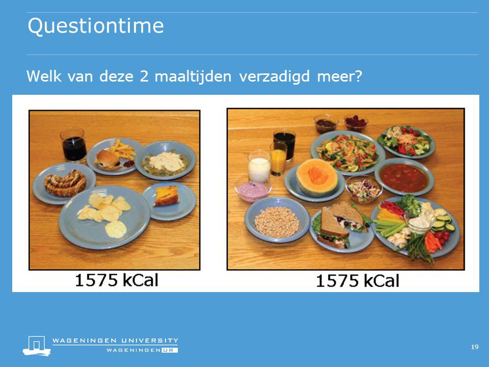 Questiontime 19 Welk van deze 2 maaltijden verzadigd meer