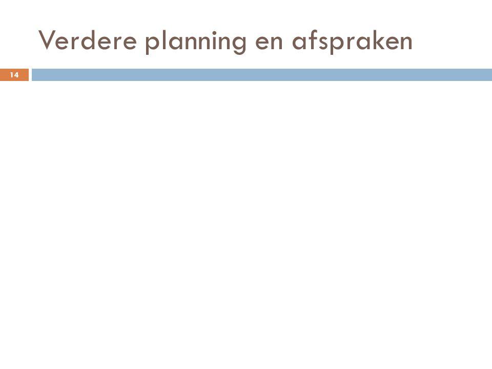 Verdere planning en afspraken 14