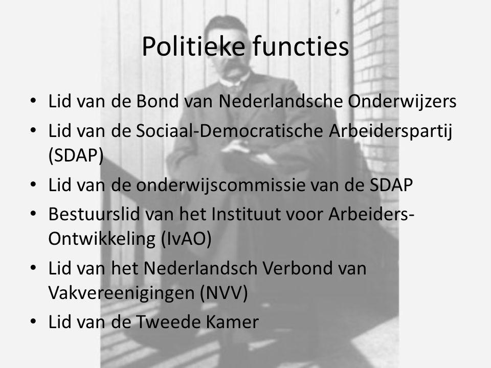 Politieke functies Lid van de Bond van Nederlandsche Onderwijzers Lid van de Sociaal-Democratische Arbeiderspartij (SDAP) Lid van de onderwijscommissi