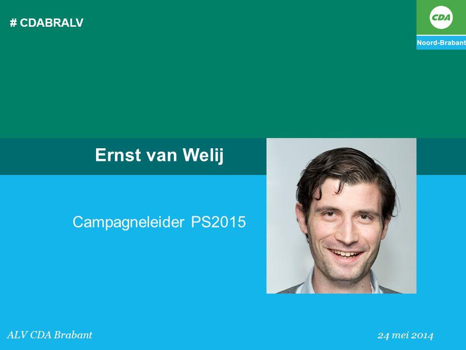 # CDABRALV ALV CDA Brabant 24 mei 2014 Ernst van Welij Campagneleider PS2015
