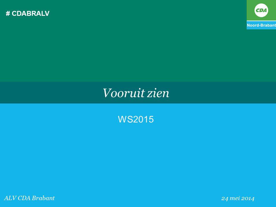# CDABRALV ALV CDA Brabant 24 mei 2014 Vooruit zien WS2015