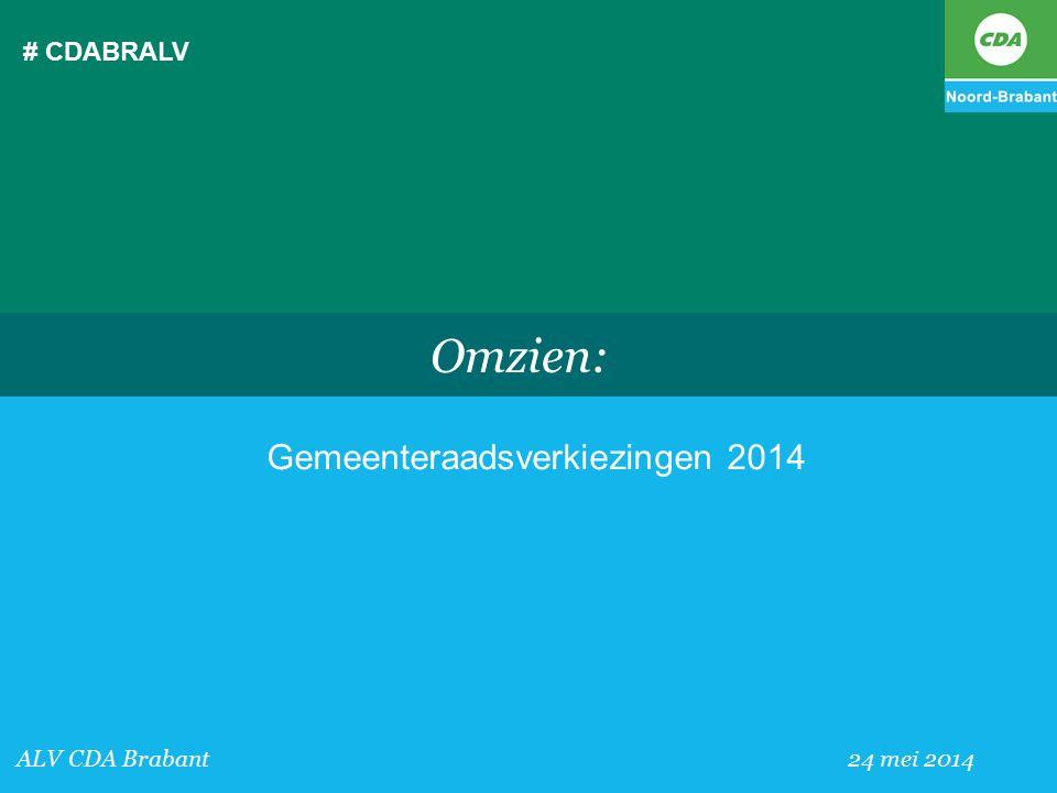 # CDABRALV ALV CDA Brabant 24 mei 2014 Linda Hofman Ambtelijk secretaris CDA Brabant