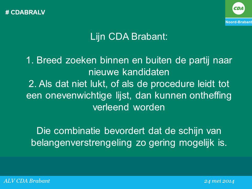 # CDABRALV ALV CDA Brabant24 mei 2014 Lijn CDA Brabant: 1.