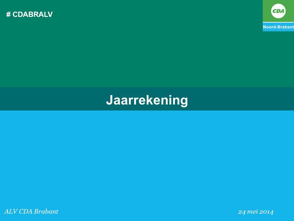 # CDABRALV ALV CDA Brabant 24 mei 2014 Jaarrekening