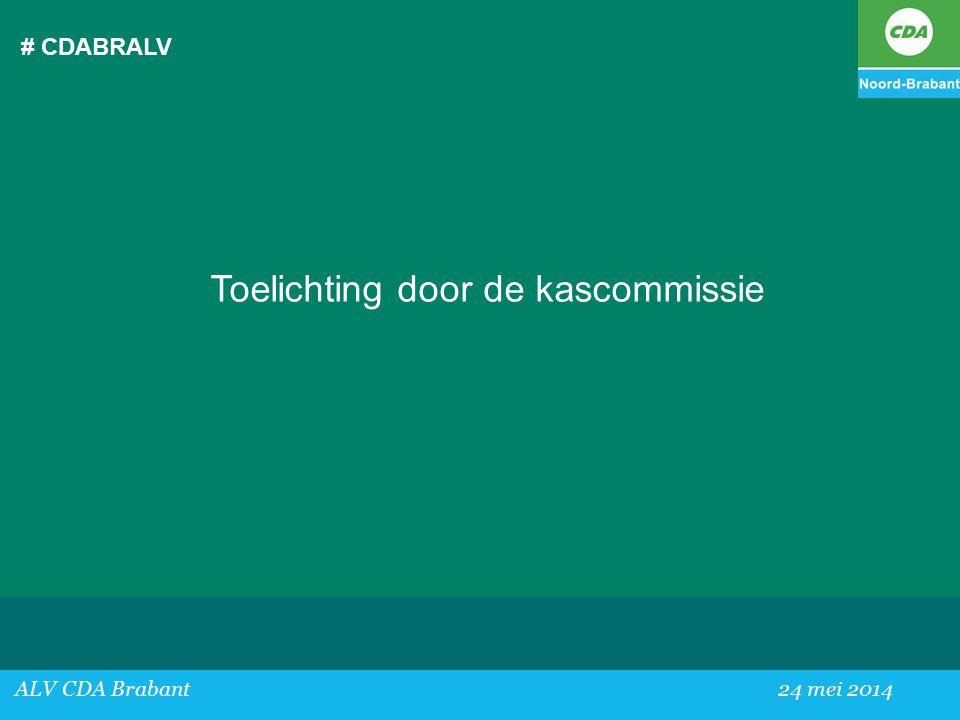 # CDABRALV ALV CDA Brabant24 mei 2014 Toelichting door de kascommissie
