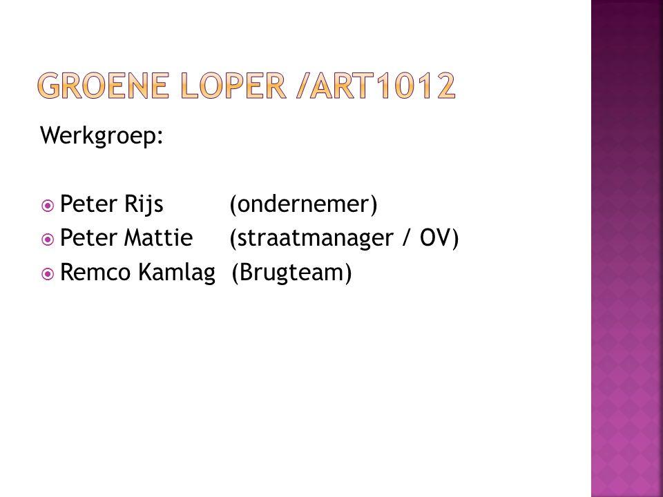 Werkgroep:  Peter Rijs (ondernemer)  Peter Mattie (straatmanager / OV)  Remco Kamlag (Brugteam)