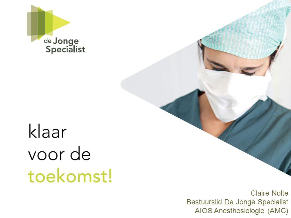 Claire Nolte Bestuurslid De Jonge Specialist AIOS Anesthesiologie (AMC)