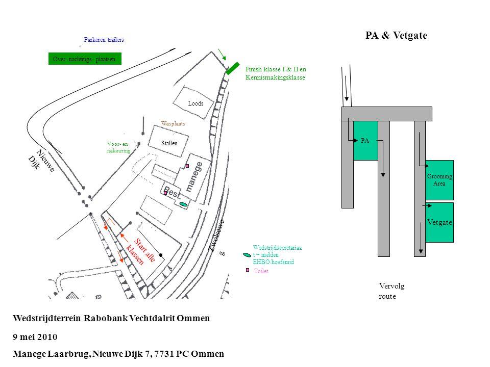 PA Grooming Area Vetgate PA & Vetgate Vervolg route Stallen Loods Parkeren trailers Voor- en nakeuring Wasplaats Nieuwe Dijk Wedstrijdsecretariaa t +
